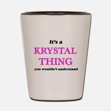 It's a Krystal thing, you wouldn&#3 Shot Glass