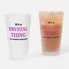 It's a Krystal thing, you would Drinking Glass