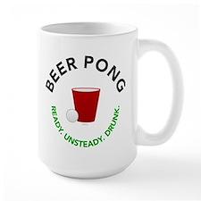 Ready. Unsteady. Drunk. Beer Pong Mug