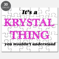 It's a Krystal thing, you wouldn't Puzzle