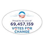Obama: 69,457,159 Votes for Change Oval Sticker