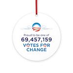 Obama: 69,457,159 Votes for Change Round Ornament