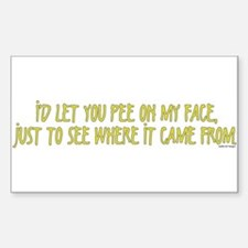 Pee On My Face Rectangle Decal
