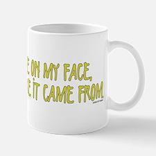 Pee On My Face Mug