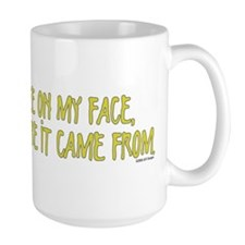 Pee On My Face Mug