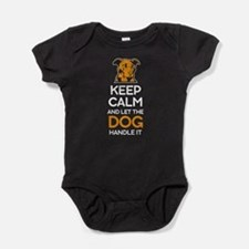 Keep Calm And Let The Dog Handle it T Sh Body Suit
