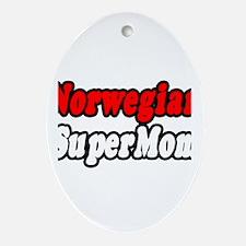 """Norwegian Super Mom"" Oval Ornament"