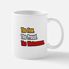 """Few. Proud. Vietnamese."" Mug"