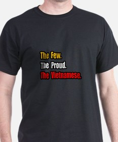 """Few. Proud. Vietnamese."" T-Shirt"