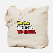 """Few. Proud. Spanish."" Tote Bag"