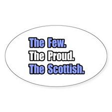 """Few. Proud. Scottish."" Oval Decal"