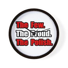 """Few. Proud. Polish."" Wall Clock"