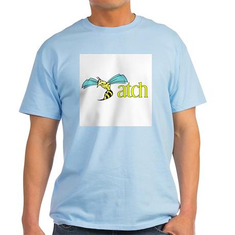 Biatch Light T-Shirt
