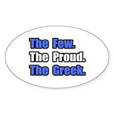 """""""Few. Proud. Greek."""" Oval Decal"""