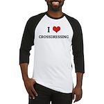 I Love Crossdressing Baseball Jersey