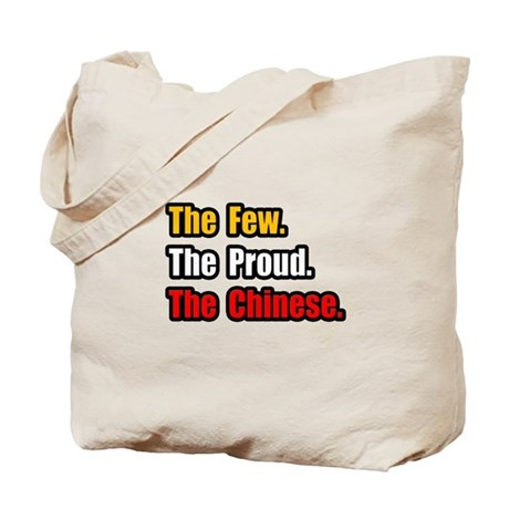 """Few. Proud. Chinese."" Tote Bag"
