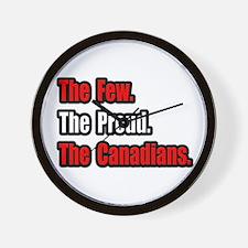 """""""Few. Proud. Canadians."""" Wall Clock"""
