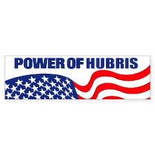 Power of Hubris Bumper Bumper Sticker