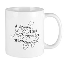 A FAMILY THAT FARTS TOGETHER Mug