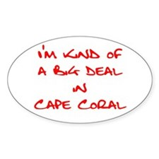 Big Deal in Cape Coral Oval Decal