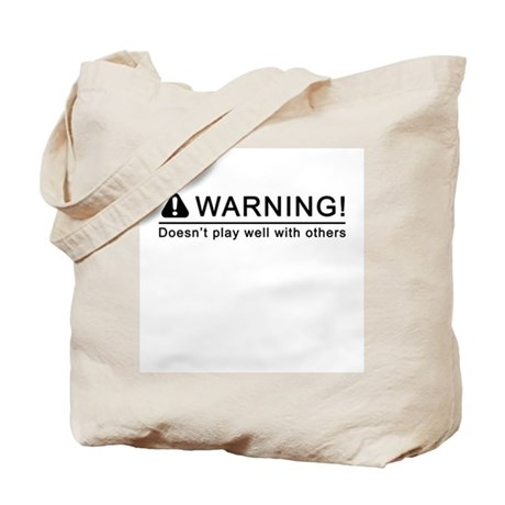 Warning! Does not play well with others Tote Bag