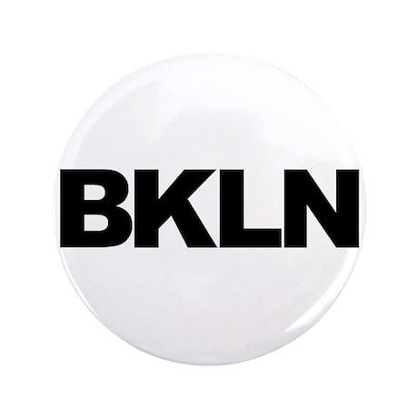 "BKLN (BROOKLYN, NY) 3.5"" Button"