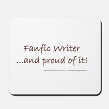 FANFIC WRITER AND PROUD OF IT Mousepad