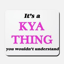 It's a Kya thing, you wouldn't u Mousepad