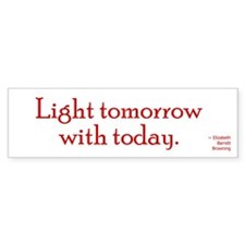 Light tomorrow with today.