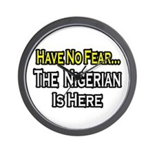 """No Fear, Nigerian is Here"" Wall Clock"