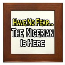 """""""No Fear, Nigerian is Here"""" Framed Tile"""