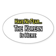 """""""No Fear, Korean is Here"""" Oval Decal"""