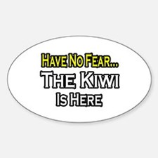 """""""No Fear, The Kiwi is Here"""" Oval Decal"""