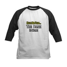 """""""No Fear, The Dane is Here"""" Tee"""
