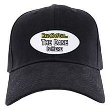 """No Fear, The Dane is Here"" Baseball Hat"