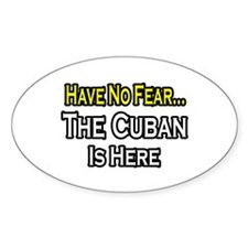 """No Fear, Cuban is Here"" Oval Decal"