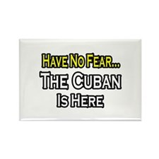 """""""No Fear, Cuban is Here"""" Rectangle Magnet (100 pac"""