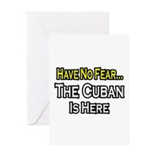 """No Fear, Cuban is Here"" Greeting Card"