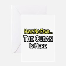 """""""No Fear, Cuban is Here"""" Greeting Card"""