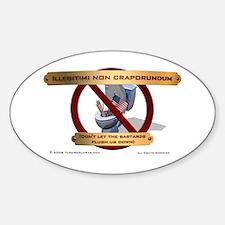 Illegitimi non craporundum Oval Bumper Stickers