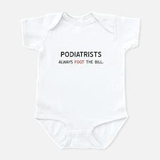 Podiatrists Always Foot The B Infant Bodysuit
