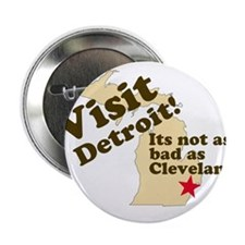 "Visit Detroit, Its Not as Bad 2.25"" Button"