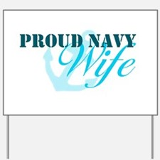Proud Navy Wife Yard Sign