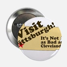 "Visit Pittsburgh, It's Not as 2.25"" Button"
