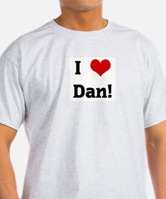 I Love Dan! T-Shirt