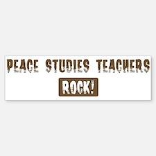 Peace Studies Teachers Rocks Bumper Bumper Bumper Sticker