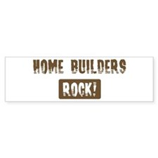 Home Builders Rocks Bumper Bumper Sticker