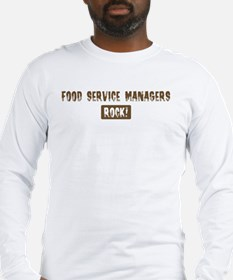 Food Service Managers Rocks Long Sleeve T-Shirt
