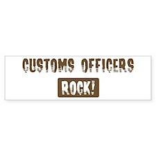 Customs Officers Rocks Bumper Bumper Sticker