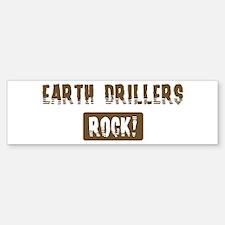 Earth Drillers Rocks Bumper Bumper Bumper Sticker